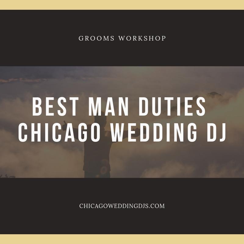 Best Man Duties Chicago Wedding DJ