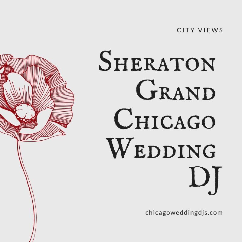 Sheraton Grand Chicago Wedding DJ