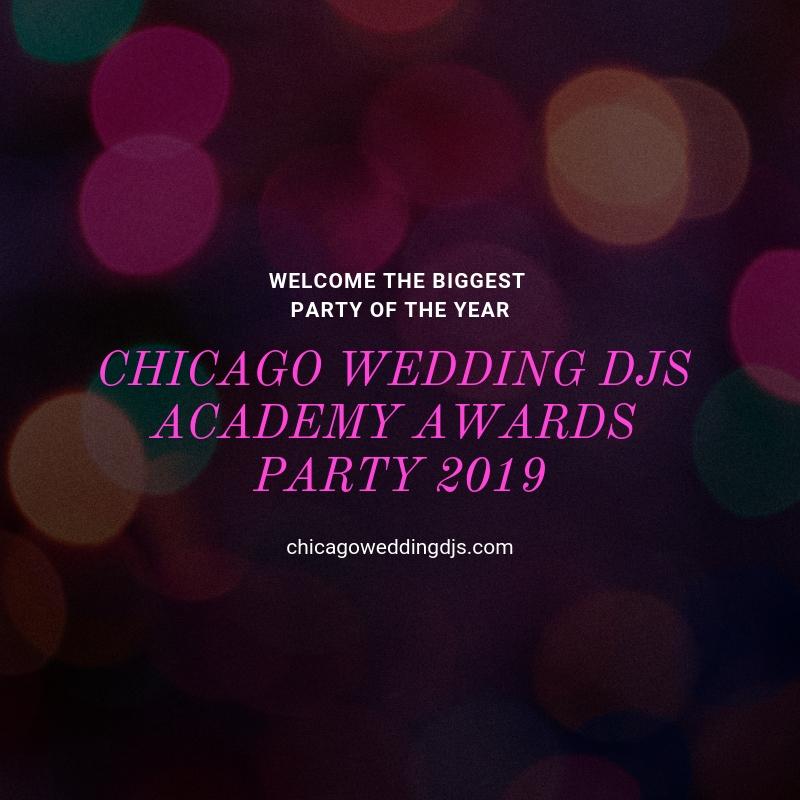 Chicago Wedding DJs Academy Awards Party 2019
