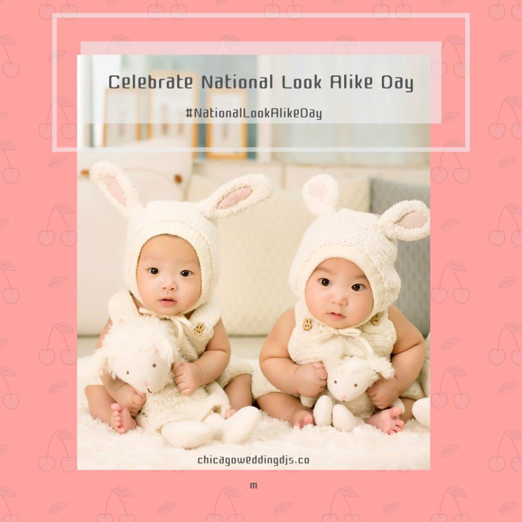 Celebrate National Look Alike Day