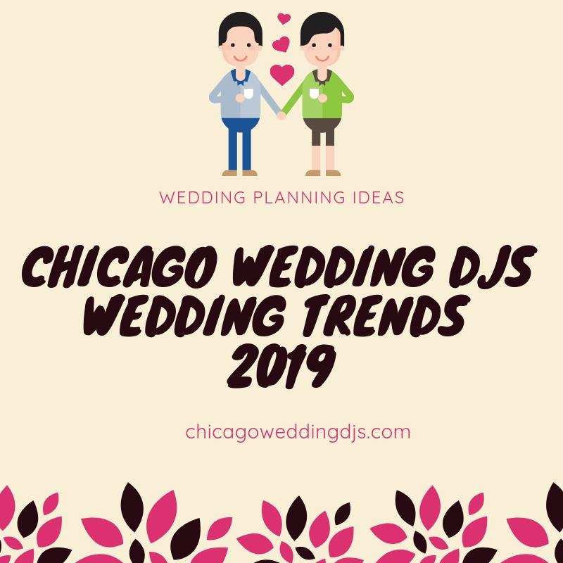 Chicago Wedding DJs Wedding Trends 2019