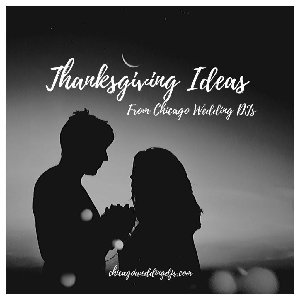 Thanksgiving Ideas From Chicago Wedding DJs